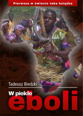 W piekle eboli - Tadeusz Biedzki | mała okładka