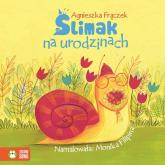 Ślimak na urodzinach Wierszowane historyjki - Agnieszka Frączek | mała okładka