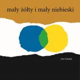 Mały żółty i mały niebieski - Leo Lionni | mała okładka