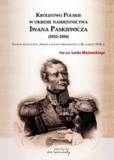 Królestwo Polskie w okresie Iwana Paskiewicz (1832 - 1856) - Lech Mażewski | mała okładka