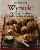 Wypieki Chleby pizze ciasta pączki słodkie zawijańce - Anneka Manning | mała okładka