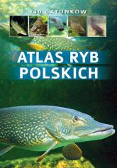Atlas ryb polskich 140 gatunków - Bogdan Wziątek | mała okładka