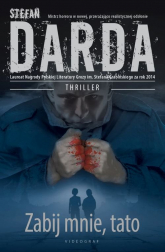 Zabij mnie tato - Stefan Darda | mała okładka