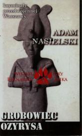 Grobowiec Ozyrysa - Adam Nasielski   mała okładka