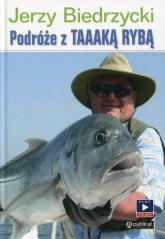 Podróże z Taaaką rybą - Jerzy Biedrzycki | mała okładka