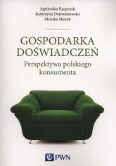Gospodarka doświadczeń Perspektywa polskiego konsumenta - Kacprzak Agnieszka, Dziewanowska Katarzyna, Skorek Monika | mała okładka