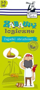 Zagadki obrazkowe Zabawy logiczne 3-5 lat - Magdalena Trepczyńska | mała okładka