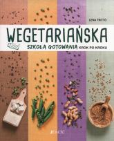 Wegetariańska szkoła gotowania krok po kroku - Lena Tritto | mała okładka