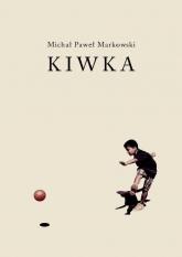 Kiwka - Markowski Michał Paweł | mała okładka