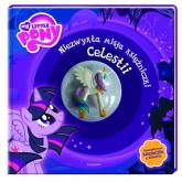 My Little Pony Niezwykła misja księżniczki Celestii - Liliana Fabisińska | mała okładka