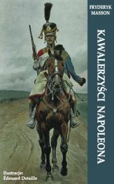 Kawalerzyści Napoleona - Fryderyk Masson | mała okładka