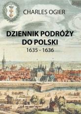 Dziennik podróży do Polski 1635 - 1636 - Charles Ogier | mała okładka