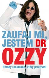 Zaufaj mi jestem dr Ozzy Porady rockmana który przetrwał - Ozzy Osbourne | mała okładka