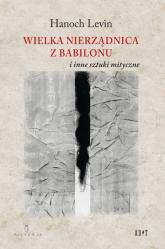 Wielka nierządnica z Babilonu i inne sztuki mityczne - Levin Hanoch | mała okładka