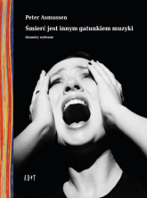 Śmierć jest innym gatunkiem muzyki Dramaty wybrane - Peter Asmussen   mała okładka