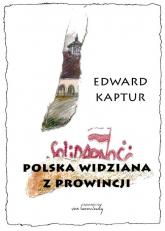 Polska widziana z prowincji - Edward Kaptur | mała okładka