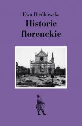 Historie florenckie - Ewa Bieńkowska | mała okładka