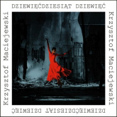 Dziewięćdziesiąt dziewięć - Krzystof Maciejewski | mała okładka