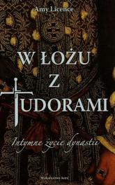 W łożu z Tudorami Intymne życie dynastii - Amy Licence | mała okładka