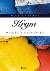 Krym Młość i nienawiść - Maciej Jastrzębski | mała okładka