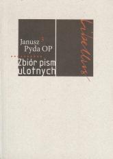 Zbiór pism ulotnych - Janusz Pyda   mała okładka