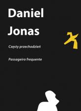 Częsty przechodzień | Passageiro frequente Passageiro frequente - Daniel Jonas | mała okładka