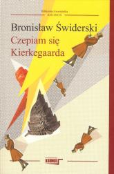 Czepiam się Kierkegarda - Bronisław Świderski | mała okładka
