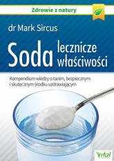 Soda lecznicze właściwości Kompendium wiedzy o tanim, bezpiecznym i skutecznym środku uzdrawiającym - Mark Sircus | mała okładka