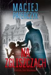 Na zgliszczach Kryminały Ziem Odzyskanych - Maciej Paterczyk | mała okładka