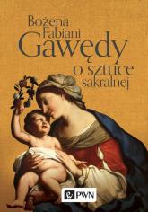 Gawędy o sztuce sakralnej - Bożena Fabiani | mała okładka