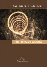 Fosforyzmy wieków - Kazimierz Grudziecki | mała okładka