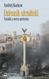 Dziennik ukraiński Notatki z serca protestu - Andriej Kurkow | mała okładka