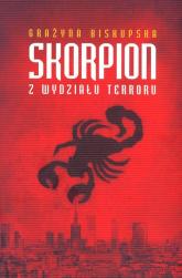 Skorpion z Wydziału Terroru - Grażyna Biskupska | mała okładka