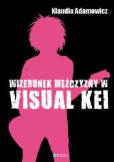 Wizerunek meżczyzny w Visual Kei - Klaudia Adamowicz | mała okładka