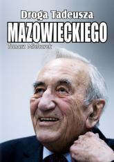 Droga Tadeusza Mazowieckiego - Tomasz Mielcarek | mała okładka