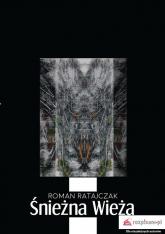 Śnieżna wieża - Roman Ratajczak | mała okładka