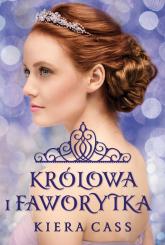 Królowa i Faworytka - Kiera Cass | mała okładka