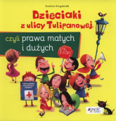 Dzieciaki z ulicy Tulipanowej czyli Prawa Małych i Duzych - Joanna Krzyżanek | mała okładka
