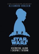 Star Wars Księżniczka, łajdak i chłopak z Tatooine - Alexandra Bracken | mała okładka