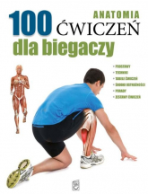 Anatomia 100 ćwiczeń dla biegaczy - Guillermo Seijas | mała okładka