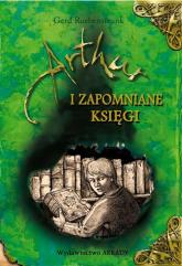 Artur i Zapomniane Księgi - Gerd Ruebenstrunk | mała okładka