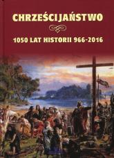 Polskie chrześcijaństwo Ponad 1000 lat z Chrystusem - Joanna Wilder | mała okładka
