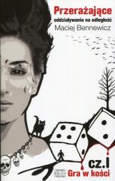 Przerażające oddziaływania na odległość Część 1 Gra w kości - Maciej Bennewicz | mała okładka