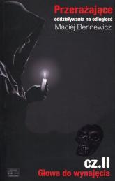 Przerażające oddziaływania na odległość Część 2 Głowa do wynajęcia - Maciej Bennewicz | mała okładka