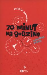 70 minut na godzinę Fenomen czasu - Claudia Hammond   mała okładka