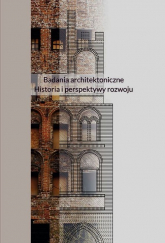 Badania architektoniczne Historia i perspektywy rozwoju -    mała okładka