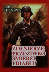 Żołnierze przeciwko śmierci i diabłu - Horst Slesina | mała okładka