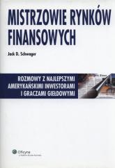 Mistrzowie rynków finansowych - Schwager Jack D. | mała okładka