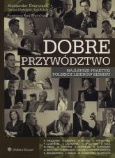 Dobre przywództwo Najlepsze praktyki polskich liderów biznesu - Blanchard Ken, Chełmiński Dariusz, Drzewiecki | mała okładka