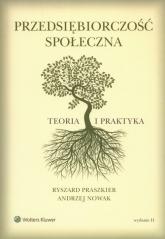 Przedsiębiorczość społeczna Teoria i praktyka - Nowak Andrzej, Praszkier Ryszard | mała okładka